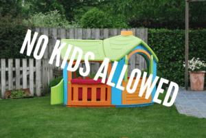 No Kids Allowed (yet)