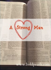 A Strong Man Lives with Me