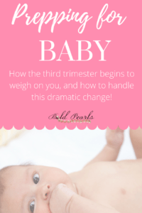 Prepping for baby in the third trimester.