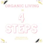 Organic Living in 4 Steps!