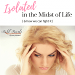 Isolated in the Midst of Life