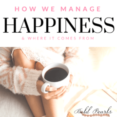 Managing Happiness & Where It Comes From