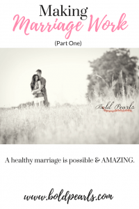 Making Marriage Work. A healthy marriage is possible and amazing. Learn how.