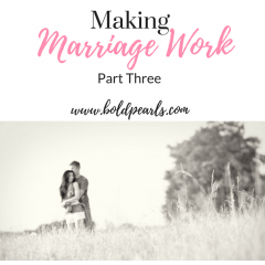 Making Marriage Work Series, Part Three