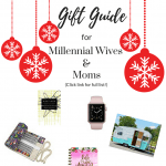 Gift Guide for Millennial Wives and Moms