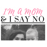 I'm A Mom and I Say No, Making my family strong, motherhood