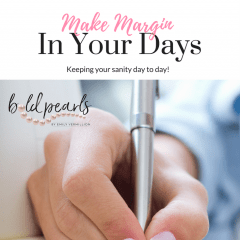 Make Margin in Your Days
