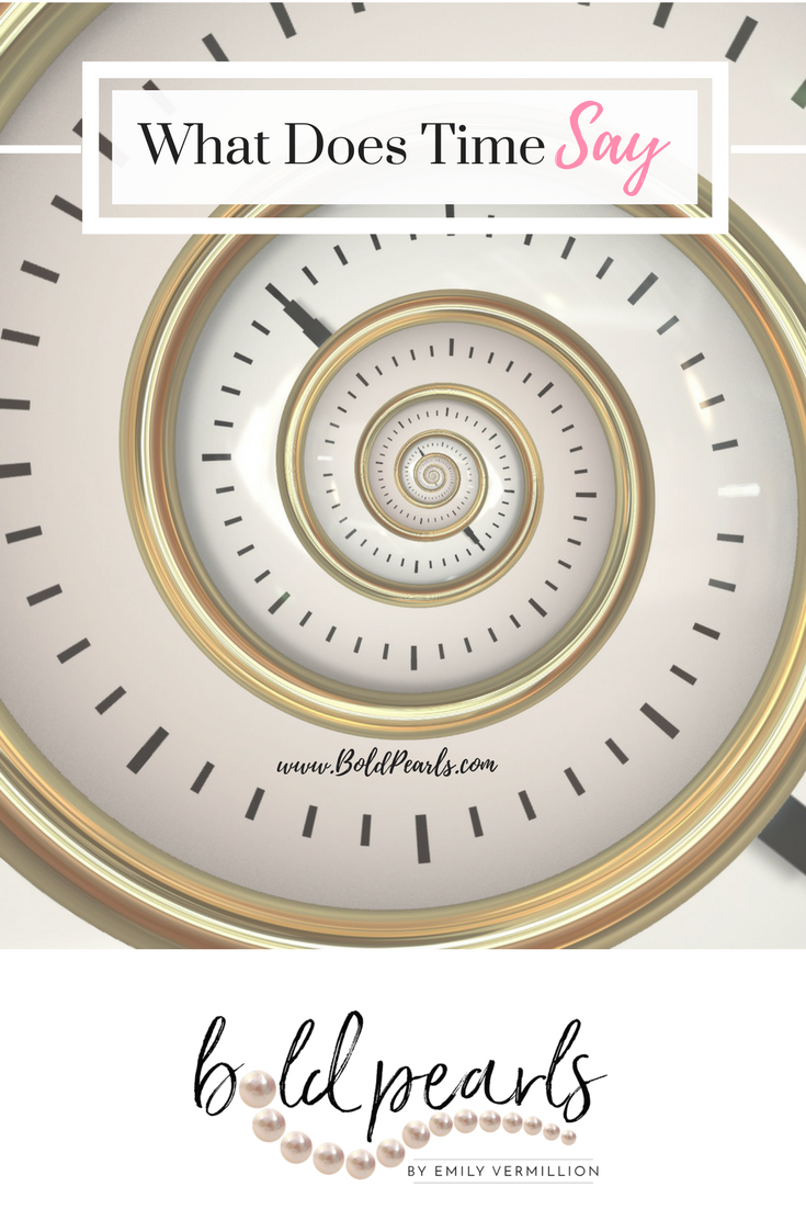 What Does Time Say|BoldPearls.com - by Emily Vermillion