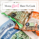 Moms Don't Have To Cook