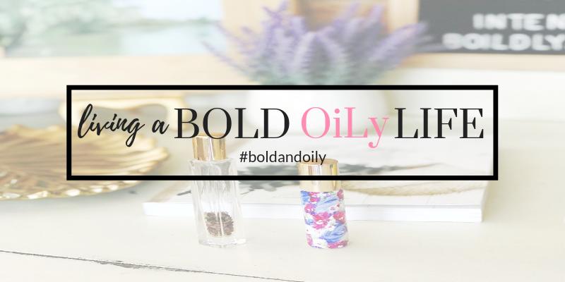 Living a BOLD + OiLy Life