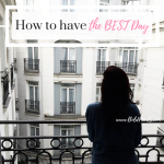 The Best Ways to Have the Best Day