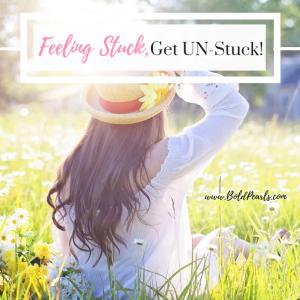 Feeling stuck? Get un-stuck so you can live life better! Boldpearls.com
