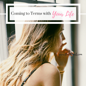 Coming to terms with your life is a great place to be. This is how to make that happen. boldpearls.com