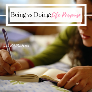 Finding our life purpose is a road we all cross. Disocvering contentment in life is such a gift and one that we search for, being vs doing is a concept that truly helps find the right direction. Boldpearls.com