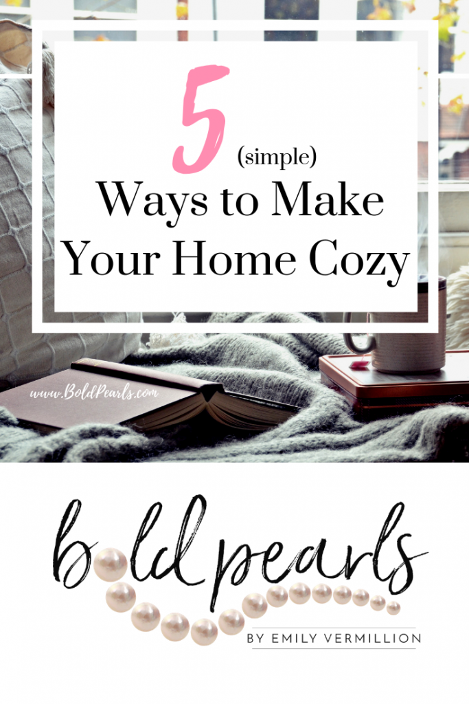 5 simple ways to make your home cozy! Make your home the dafe haven it should be. | boldpearls.com
