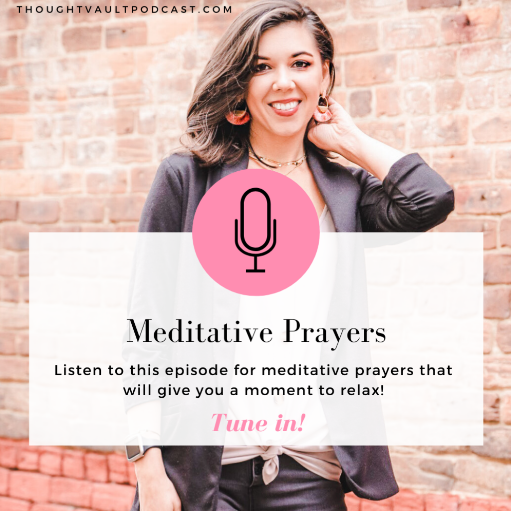 Meditative prayers are so relaxing. Drawing you closer to Christ, and giving you a moment to recharge! Tune in to this episode of The Thought Vault Podcast to hear several prayers for your day!