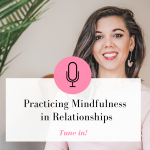 Relationships take work! And relationships can be hard. Being mindful in any relationship is key to a healthy relationship. Tune in to this episode of The Thought Vault to hear how practicing mindfulness changes any relationship. | Mindfulness | Life Coaching | Christian Life Coach | #mindfulnesspractice #teachingmindfulness #relationshipadvice