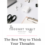 Thoughts give us the results we have in life. Learning HOW to think is an incredible tool for accomplishing all the things you feel called to do.Tune in to this episode of The Thought Vault Podcast to learn how to improve your thoughts!