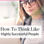 Learning to think like a highly successful person takes a few mindset shifts. Watch this video to learn how to think for success!