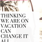 Vacation can teach us an incredible lesson. Watch this video!