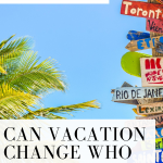 How do you live on vacation? Want to live that way everyday?