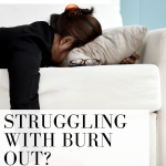 Struggling with burn out? This tip will help you right now!