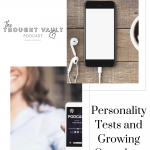 Personal growth can dramatically change our relationships with God. Tune in to this episode of The Thought Vault Podcast with Emily Vermillion and Ainsley B.
