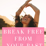 Learn to break free from your past so you can stop holding back!