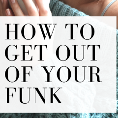 This quick video will give you insight on how to get out of a funk!