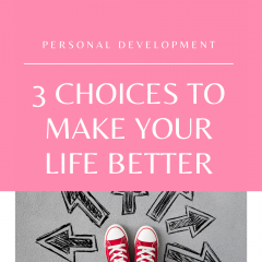 Here are 3 helpful choices you need to make! Transform your life and become the person you've alwasy wanted to be, despite your circumstances! Watch this quick video!