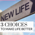 Make these 3 choices for a better life, even if you are facing difficulty. Watch this quick video!