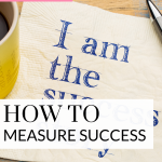 How should you measure success? Struggling with this? Watch this quick video!