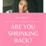 Do you shrink back? Are you dealing with the fear that's keeping you from trying? Watch this qucik video!