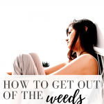 Do not be caught in the weeds? Watch this quick video and be reminded of what really matters.