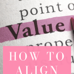 How to align with your values daily so that you can be present and full.