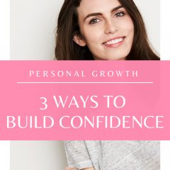 Build Your Confidence in Three Easy Ways! Watch this quick video!