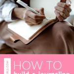 Journaling is a wonderful tool for a healthy mindset. Watch this to learn how to build a journaling routine!
