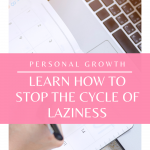 Don't let laziness keep you from being productive. Stop laziness with these easy tips!