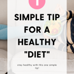 This one simple tip will help you stay healthy and change your thinking of what it means to be on a diet.