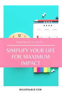 How to simplify your day in order to maximize your impact to improve your daily life.