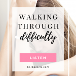 We all have seasons of difficulty, in this episode of The Thought Vault, we are talking about Walking Through Difficulty