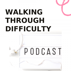 In this episode of The Thought Vault, we are talking about how to walk through difficulties.