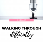 Listen to this episode of The Thought Vault to better equip yourself through difficult times.