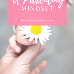 Parenting is a mindset that we must consider with raising our children. Tune in to this episode of The Thought Vault Podcast