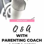 Tune in to this q & a session with a parenting coach on The Thought Vault Podcast.