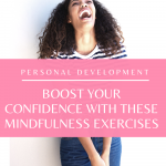 Mindfulness can boost your confidence with these exercises. Watch this quick training! #mindfulness #mindset #confidencebuilding