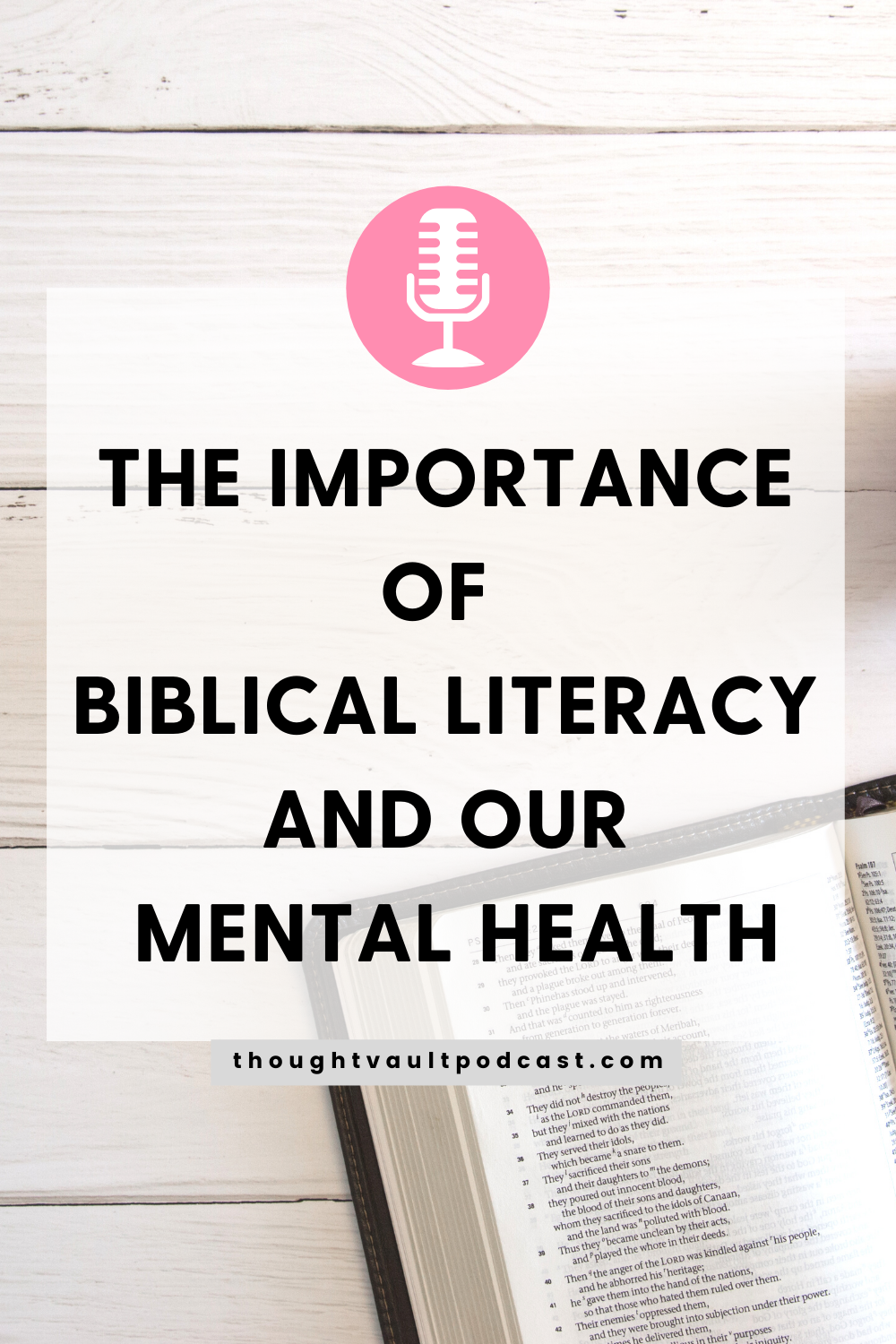 Does Biblical Literacy matter? Will it impact our spiritual life? How does it impact our lives? Listen to this episode of The Thought Vault Podcast! #scripture #biblestudy #christian