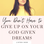 Dreams given by god are precious and you don't have to let go of them! Listen to this episode of The Thought Vault Podcast!